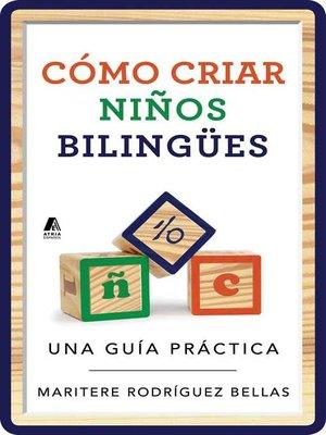 cover image of Cómo criar hijos bilingües (Raising Bilingual Children)