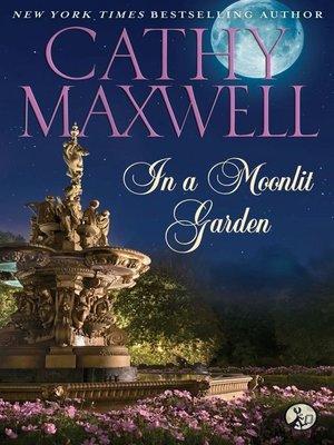 Cathy maxwell overdrive rakuten overdrive ebooks audiobooks in a moonlit garden fandeluxe PDF