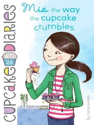 cover image of Mia the Way the Cupcake Crumbles