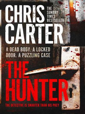 The Hunter by Chris Carter.                                              AVAILABLE eBook.
