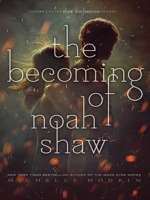 The becoming of noah shaw by michelle hodkin overdrive rakuten the becoming of noah shaw fandeluxe Choice Image