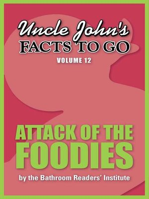 cover image of Uncle John's Facts to Go Attack of the Foodies