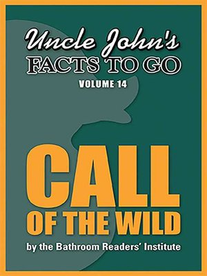 cover image of Uncle John's Facts to Go Call of the Wild