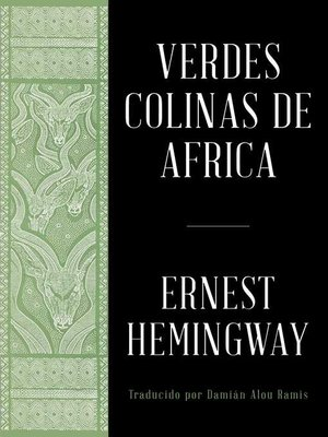 cover image of Verdes colinas de africa (Spanish Edition)