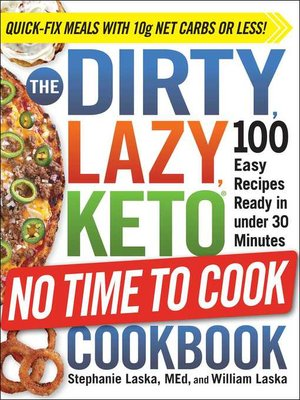 cover image of The DIRTY, LAZY, KETO No Time to Cook Cookbook
