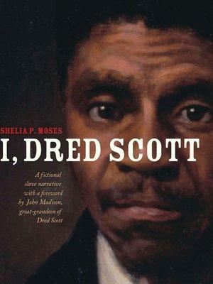 cover image of I, Dred Scott