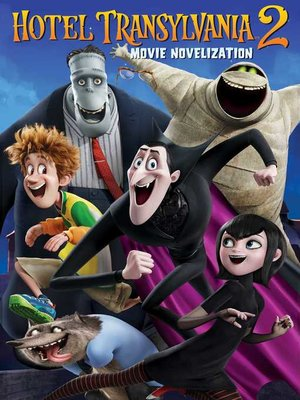 cover image of Hotel Transylvania 2 Movie Novelization