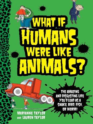 cover image of What If Humans Were Like Animals?