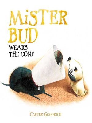 cover image of Mister Bud Wears the Cone