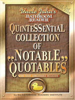 cover image of Uncle John's Bathroom Reader Quintessential Collection of Notable Quotables