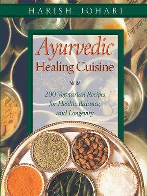 cover image of Ayurvedic Healing Cuisine
