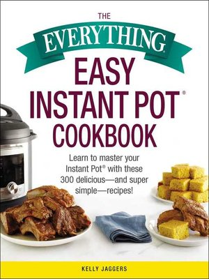 cover image of The Everything Easy Instant Pot® Cookbook