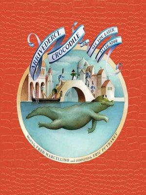cover image of Arrivederci, Crocodile