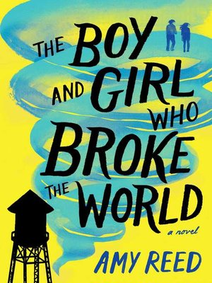 cover image of The Boy and Girl Who Broke the World