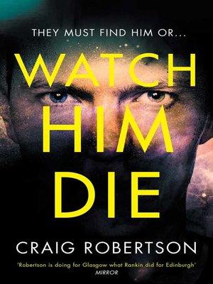 cover image of Watch Him Die
