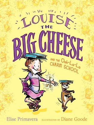 cover image of Louise the Big Cheese and the Ooh-la-la Charm School