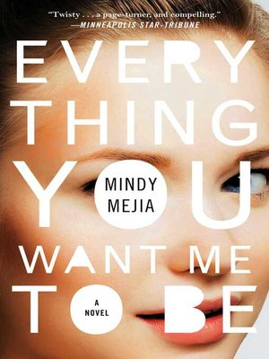 Everything You Want Me to Be by Mindy Mejia · OverDrive (Rakuten