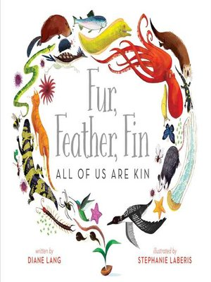cover image of Fur, Feather, Fin—All of Us Are Kin