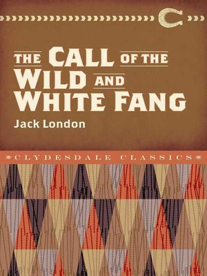 cover image of The Call of the Wild and White Fang