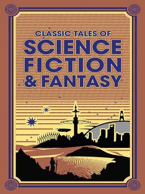 cover image of Classic Tales of Science Fiction & Fantasy