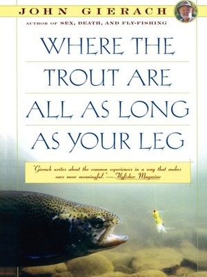 cover image of Where the Trout Are All as Long as Your Leg
