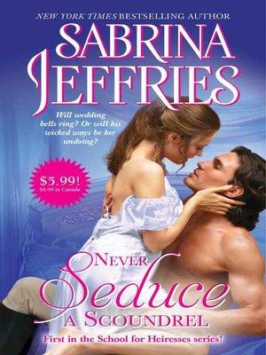 cover image of Never Seduce a Scoundrel