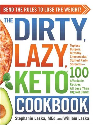 cover image of The DIRTY, LAZY, KETO Cookbook
