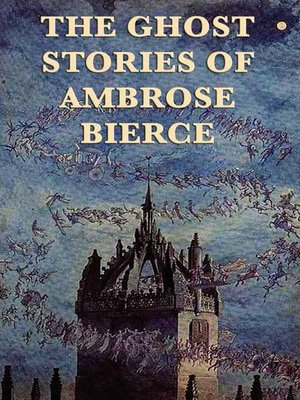cover image of The Ghost Stories of Ambrose Bierce