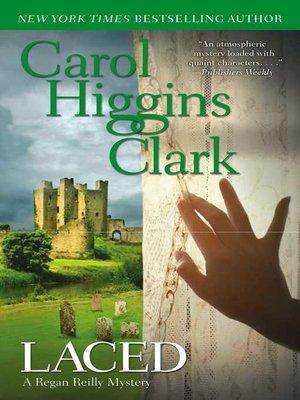 Laced by Carol Higgins Clark (Regan Reilly Mystery) (2008, Paperback) CC1228