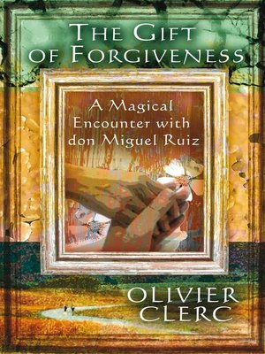 The Gift Of Forgiveness By Olivier Clerc Overdrive Rakuten