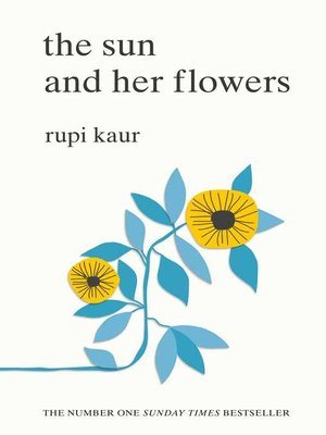 The Sun and Her Flowers by Rupi Kaur · OverDrive (Rakuten OverDrive ...