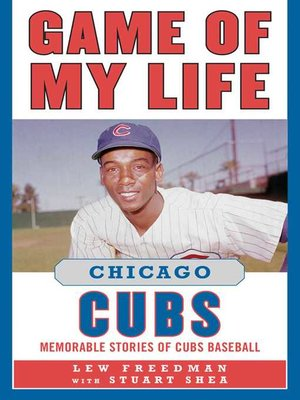 cover image of Game of My Life Chicago Cubs