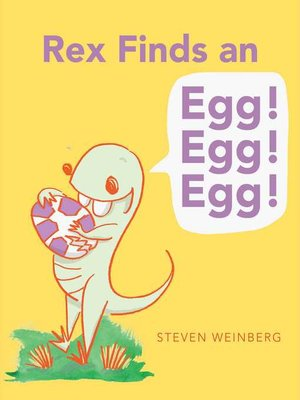 cover image of Rex Finds an Egg! Egg! Egg!