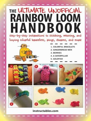 cover image of The Ultimate Unofficial Rainbow Loom Handbook