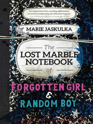 cover image of The Lost Marble Notebook of Forgotten Girl & Random Boy