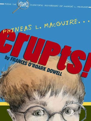 cover image of Phineas L. MacGuire . . . Erupts!