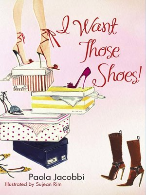 cover image of I Want Those Shoes!