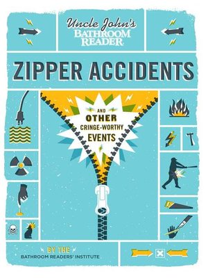cover image of Uncle John's Bathroom Reader Zipper Accidents