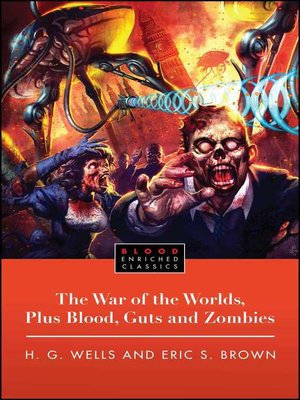cover image of The War of the Worlds, Plus Blood, Guts and Zombies