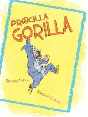 cover image of Priscilla Gorilla