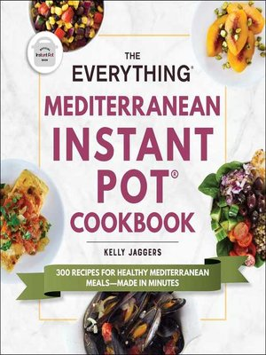 cover image of The Everything Mediterranean Instant Pot® Cookbook