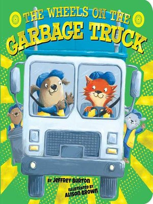 cover image of The Wheels on the Garbage Truck