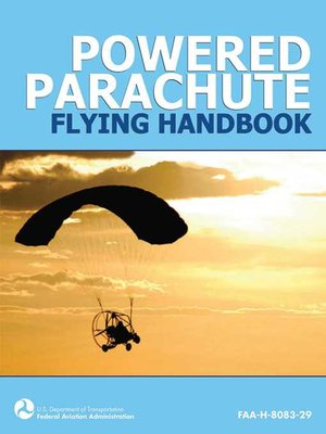 cover image of Powered Parachute Flying Handbook (FAA-H-8083-29)