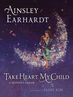 cover image of Take Heart, My Child