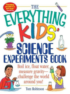 cover image of The Everything Kids' Science Experiments Book