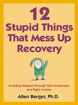 cover image of 12 Stupid Things That Mess Up Recovery