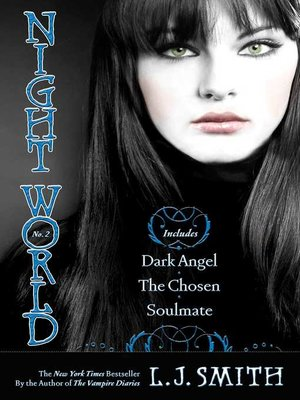 cover image of Dark Angel; The Chosen; Soulmate