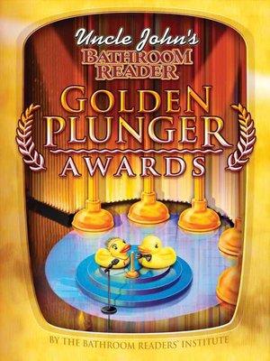 cover image of Uncle John's Bathroom Reader Golden Plunger Awards