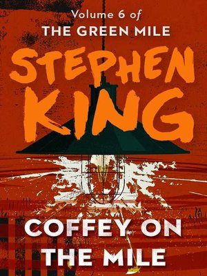 Coffey On The Mile By Stephen King Overdrive Rakuten Overdrive