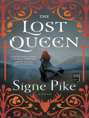 The Lost Queen by Signe Pike · OverDrive (Rakuten OverDrive